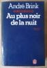 Au Plus Noir de La Nuit.. Brink (André).
