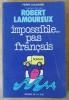 Impossible pas Français; d'après le film de Robert Lamoureux.. Duchesne (Pierre).
