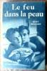 Le Feu dans la Peau.. Bragard (René).