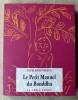 Le Petit Manuel du Bouddha.. Kornfield (Jack).
