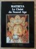 Maitreya. Le Christ du Nouvel Age.. Coquet (Michel).