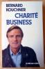 Charité business.. Kouchner (Bernard).
