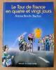 Le tour de France en Quatre et Vingt Jours.. Blondin (Antoine) et Blachon.