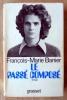 Le Passé Composé. Roman.. Banier (François-Marie).