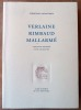 "Verlaine Rimbaud Mallarmé; Catalogue Raisonné d'une Collection; ""Collection Edouard-Henri Fischer"". Galantaris (Christian)."
