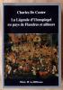 La Légende d'Ulenspiegel au Pays de Flandres et ailleurs.. De Coster (Charles).