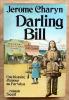 Darling Bill.. Charyn (Jérôme).