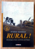 Rural. Chronique d'une collision politique. Préface de José Bové.. Davodeau (Etienne).