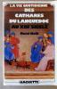 La Vie Quotidienne des Cathares du Languedoc au XIIIe siècle.. Nelli (René).
