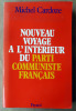 Nouveau Voyage à l'Intérieur du Parti Communiste Français.. Cardoze (Michel).