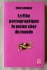 Le Film Pornographique le moins cher du Monde.. Romano (Fred).