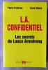 L. A. Confidentiel. Les secrets de Lance Armstrong.. Ballester (Pierre) et Walsh (David).