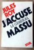 J'Accuse le Général Massu.. Roy (Jules).