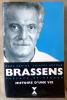Brassens Histoire d'Une Vie. Préface de Renaud.. Robine (Marc) et Séchan (Thierry).