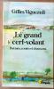 Le Grand Cerf-Volant. Poèmes, contes et chansons.. Vigneault (Gilles).