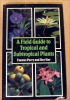 A Field Guide to tropical and subtropical Plants.. Perry (Frances) et Hay (Roy).