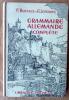 Grammaire Allemande complète.. Bertaux (F.) et Lepointe (E.).