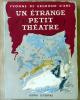 Un Etrange Petit Théâtre. Emouvantes révélations d'une antiquaire.. Brémond d'Ars (Yvonne de).