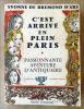 C'Est Arrivé en Plein Paris. Passionnante Aventure d'Antiquaire.. Brémont d'Ars (Yvonne).
