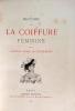 Histoire de la Coiffure Féminine par la Comtesse Marie de Villermont Paris Librairie Renouard Henri Laurens, Editeur, Rue de Tournon, 6. 1892. ...