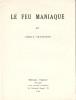 Le Feu Maniaque.. ( Poésie ) - Gisèle Prassinos.