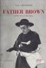 Father Brown. Détective du Bon Dieu. ( Le Secret du Père Brown - L'Incrédulité du Père Brown - La Sagesse de Père Brown ).. Gilbert Keith Chesterton.