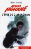 L'Epée de d'Artagnan + Coup de théâtre. ( Dédicacé ). ( Bob Morane ) - Henri Vernes