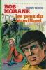 Les yeux du brouillard. ( Dédicacé ). ( Bob Morane ) - Henri Vernes.
