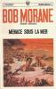 Menace sous la Mer. ( Dédicacé ). ( Bob Morane ) - Henri Vernes.