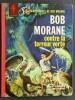 Les Aventures de Bob Morane, tome 5 : Bob Morane contre la Terreur Verte.. ( Bob Morane ) - Henri Vernes - Dino Attanasio.