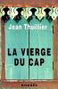 La Vierge du Cap. ( Dédicacé à l'éditeur Guy Schoeller et à son épouse Ghislaine ). ( Drogue ) - Jean Thuillier.