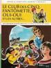 Le Club des Cinq, Fantômette, Oui-Oui et les autres... : Les grands succès des bibliothèques rose et verte.. ( Bibliographie ) - Armelle Leroy - ...