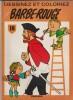 Dessinez et Coloriez Barbe-Rouge. . ( Bande dessinée - Barbe-Rouge  ) - Victor Hubinon.