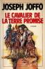 Le Cavalier de la Terre Promise. ( Dédicacé + petit dessin de fleur ). Joseph Joffo.