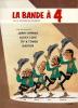 La Bande à 4 ou la Victoire de Waterloo avec les auteurs de : Jerry Spring, Lucky Luke, Tif & Tondu, Gaston Lagaffe.. ( Bande Dessinée ) - André ...