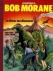Les Aventures de Bob Morane : La Chasse aux Dinosaures - La Rivière de Perles. ( Tirage unique à 1250 exemplaires numérotés et signés par Henri Vernes ...