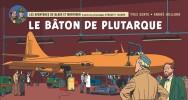 Le Bâton de Plutarque. ( Version Strip à l'Italienne, tirage limité ). ( Edgar Pierre Jacobs - Blake & Mortimer ) - André Juillard - Yves Sente.