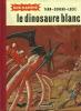 Bob Marone : Le Dinosaure Blanc ( A la Recherche de Frank Reeves - L' Affrontement ).. ( Bob Morane - Pastiche ) - Yann - Conrad - Lucie - Henri ...