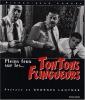 Pleins feux sur les...Tontons flingueurs.. ( Cinéma - Michel Audiard - Albert Simonin - Georges Lautner ) - Pierre-Jean Lancry - Jacques Tardi.