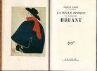 La Belle époque au temps de Bruant.. Francis Carco - Théophile Alexandre Steinlen - Toulouse-Lautrec - Aristide Bruant.
