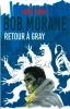 Bob Morane : Retour à Gray Retour à Gray précédé de Guet-Apens à Gray.( Tirage de Luxe dédicacé ).. ( Bob Morane- Vernes Henri ) - Serge Allemand - ...