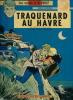 Ric Hochet, tome 1 - Deux enquêtes de Ric Hochet : Traquenard au Havre - Signé Caméléon.. ( Bande dessinée ) - Tibet - André-Paul Duchâteau - Mittëi.