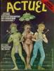 Actuel n° 15: Spécial numéro incroyable, Jésus, extraterrestre ou chrétien de gauche ? ( Parodies de Bécassine, magazines Elle ). ( Parodies ) - ...