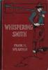 Whispering Smith.. ( Littérature en Anglais - Western ) - Frank H. Spearman - N.C Wyeth.