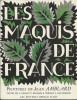 Les Maquis de France. Peintures de Jean Amblard.. ( Beaux-Arts ) - Jean Amblard - Paul Eluard - Elsa Triolet - Jacques Gaucheron - Auguste Gillot.