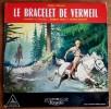 Le Bracelet de Vermeil. ( Disque ). ( Scoutisme ) - Pierre Joubert - Serge Dalens.