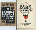 Le Roman d'Amour du Prince Carol. ( Tirage numéroté et signé par Gabrile Perreux + dessin original d'un projet de couverture ). ( Carol II de Roumanie ...