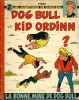 Les Aventures de Chick Bill - Dog Bull et Kid Ordinn, La Bonne Mine de Dog Bull . ( Bande dessinée ) - Tibet.