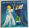 La Belle et La Bête. ( Disque 33 tours ).. ( Madame D'Aulnoy ) -  Mendelssohn - Claire Maurier  – Michèle Caplin - Michel Provence - Berthe d'Yd - ...