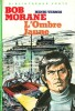 L'Ombre Jaune. ( Avec cordiale dédicace de Henri Vernes ).. ( Bob Morane ) - Henri Vernes - Félicisimo Coria.